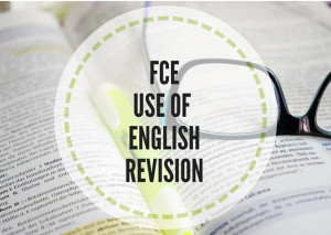 FCE-USE-OF-ENGLISH-REVISION