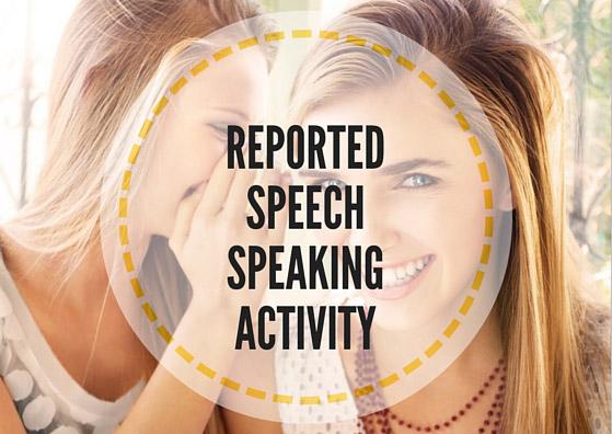 reported speech speaking activity