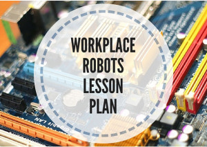 WORKPLACE-ROBOTS-LESSON-PLAN