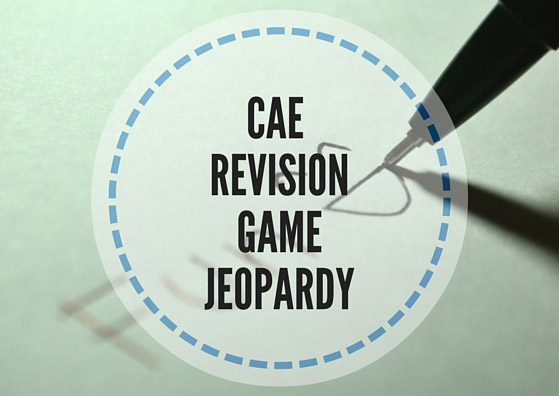 CAE revision game: Jeopardy