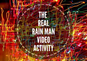 THE-REAL-RAIN-MAN-VIDEO-ACTIVITY