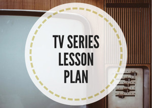 TV-SERIESLESSONPLAN