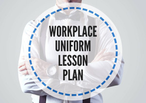 WORKPLACE-UNIFORM-LESSONPLAN