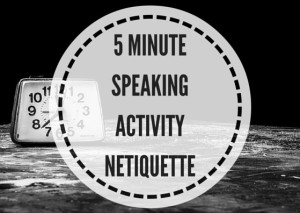 5-MINUTE-SPEAKING-ACTIVITYNETIQUETTE