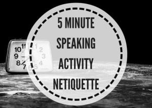 5-MINUTE-SPEAKING-ACTIVITYNETIQUETTE