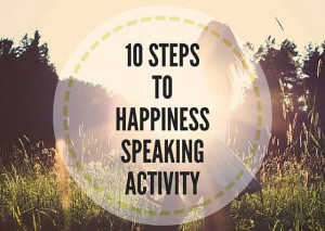 10-STEPS-TO-HAPPINESS-SPEAKING-ACTIVITY