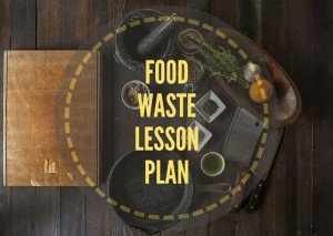 FOOD-WASTE-LESSON-PLAN