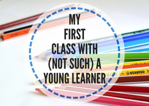 MY-FIRST-CLASS-WITH-(NOT-SUCH)-A-YOUNG-LEARNER