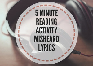 5-MINUTE-READING-ACTIVITY-MISHEARD-LYRICS