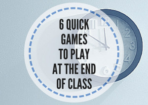 6-QUICK-GAMES-TO-PLAY-AT-THE-END-OF-THE-CLASS