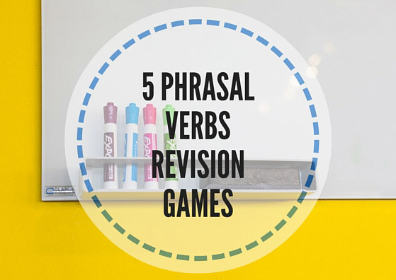 5 phrasal verbs revision games for advanced students