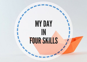 MY-DAY-IN-FOUR-SKILLS