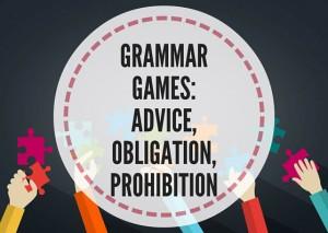 GRAMMARGAME-ADVICEOBLIGATIONPROHIBITION