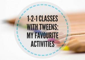 1-2-1-CLASSES-WITH-TWEENS--MY-FAVOURITE-ACTIVITIES-(1)
