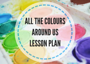 ALL-THE-COLOURS-AROUND-US-LESSON-PLAN