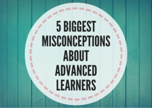 5-BIGGEST-MISCONCEPTIONS-ABOUT-ADVANCED-LEARNERS