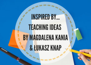 in this post i would like to share teaching ideas by two polish teacher trainers and educators magdalena kania and ukasz knap