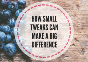How-small-tweaks-can-make-a-big-difference