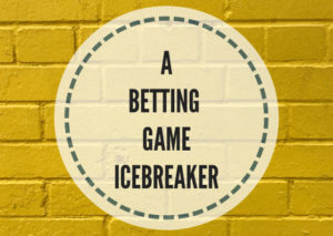 A-betting-game-icebreaker