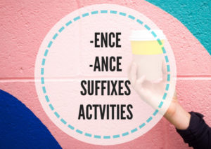 Word formation activities: -ence and - ance suffixes