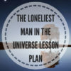 The Loneliest Man in the Universe lesson plan
