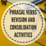 Phrasal verbs revision and consolidation activities